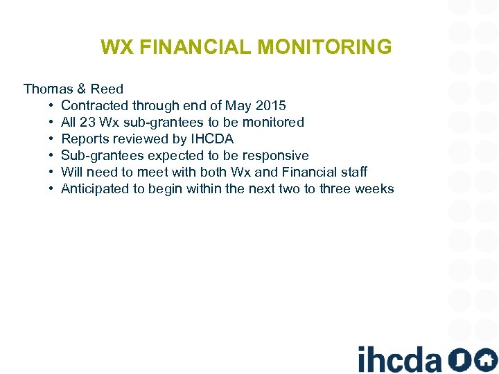 WX FINANCIAL MONITORING Thomas & Reed • Contracted through end of May 2015 •