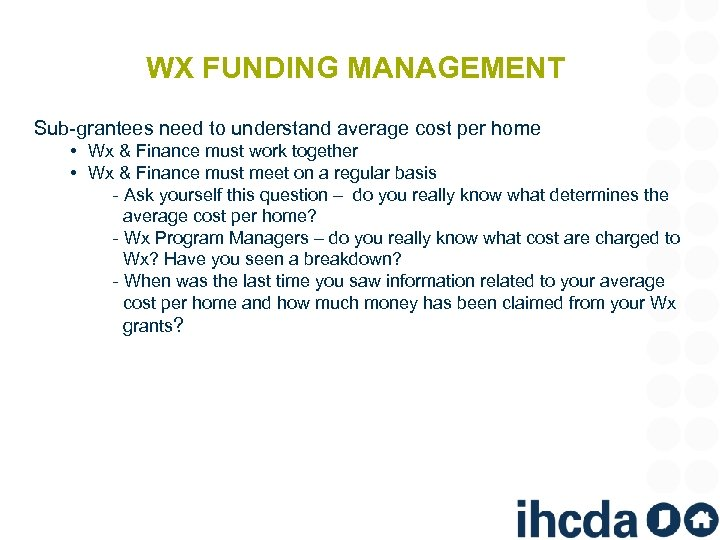 WX FUNDING MANAGEMENT Sub-grantees need to understand average cost per home • Wx &