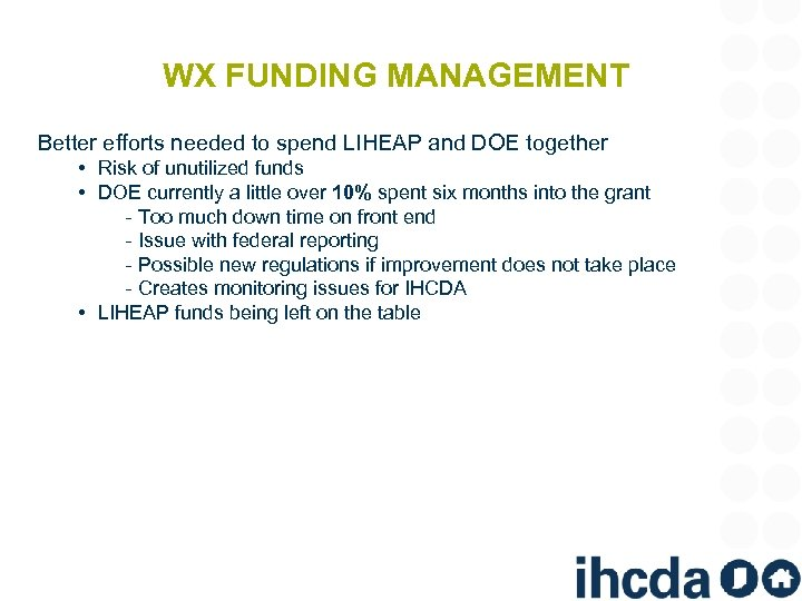 WX FUNDING MANAGEMENT Better efforts needed to spend LIHEAP and DOE together • Risk