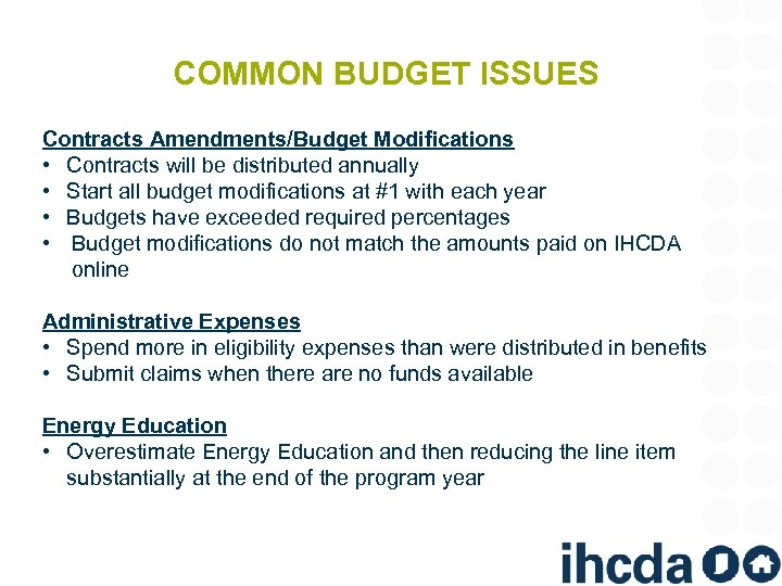 COMMON BUDGET ISSUES Contracts Amendments/Budget Modifications • Contracts will be distributed annually • Start