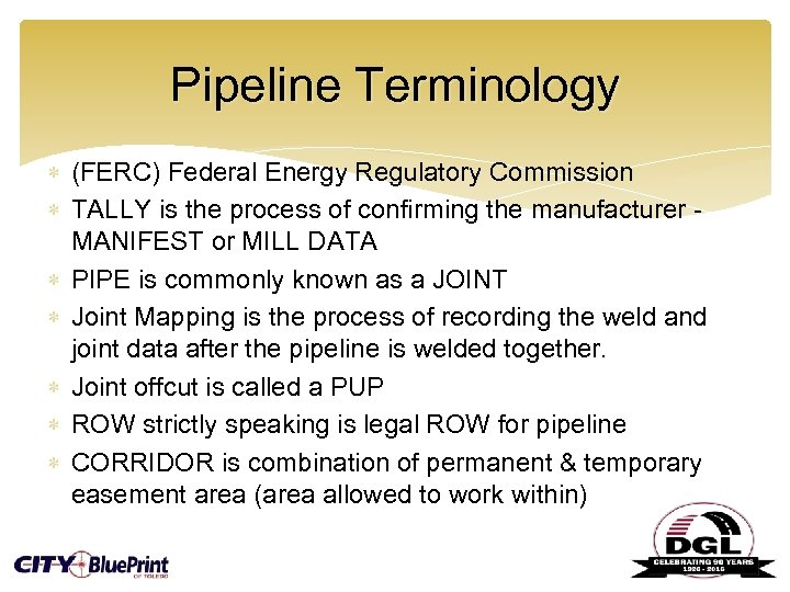 Pipeline Terminology (FERC) Federal Energy Regulatory Commission TALLY is the process of confirming the