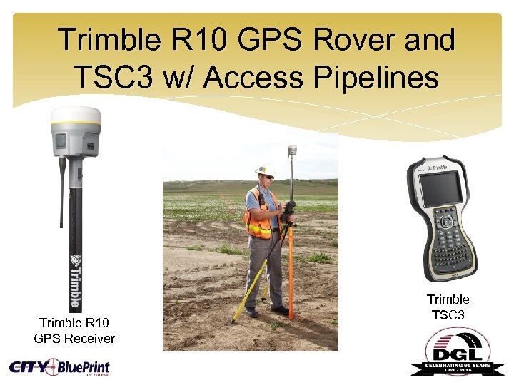 Trimble R 10 GPS Rover and TSC 3 w/ Access Pipelines Trimble R 10