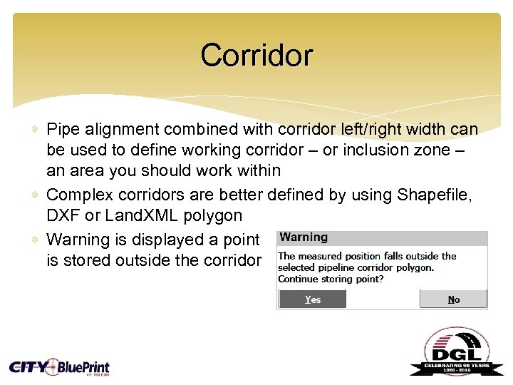 Corridor Pipe alignment combined with corridor left/right width can be used to define working