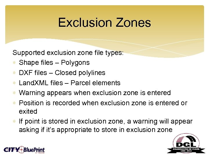 Exclusion Zones Supported exclusion zone file types: Shape files – Polygons DXF files –