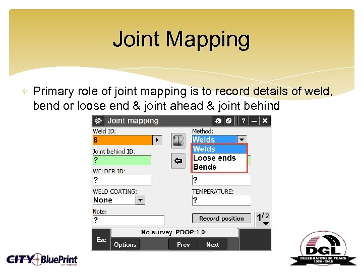 Joint Mapping Primary role of joint mapping is to record details of weld, bend
