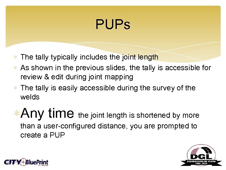 PUPs The tally typically includes the joint length As shown in the previous slides,