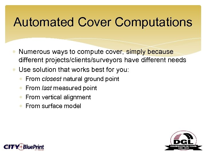 Automated Cover Computations Numerous ways to compute cover, simply because different projects/clients/surveyors have different