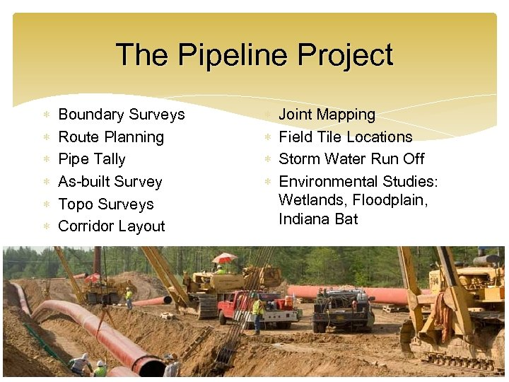 The Pipeline Project Boundary Surveys Route Planning Pipe Tally As-built Survey Topo Surveys Corridor