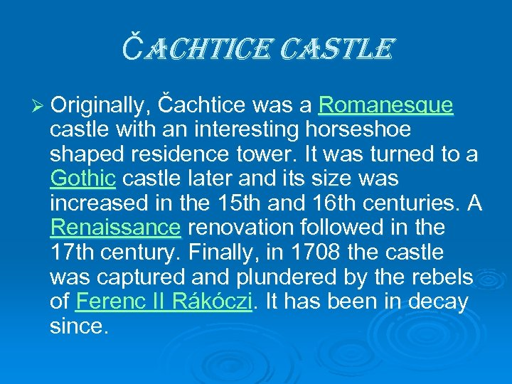 Čachtice castle Ø Originally, Čachtice was a Romanesque castle with an interesting horseshoe shaped