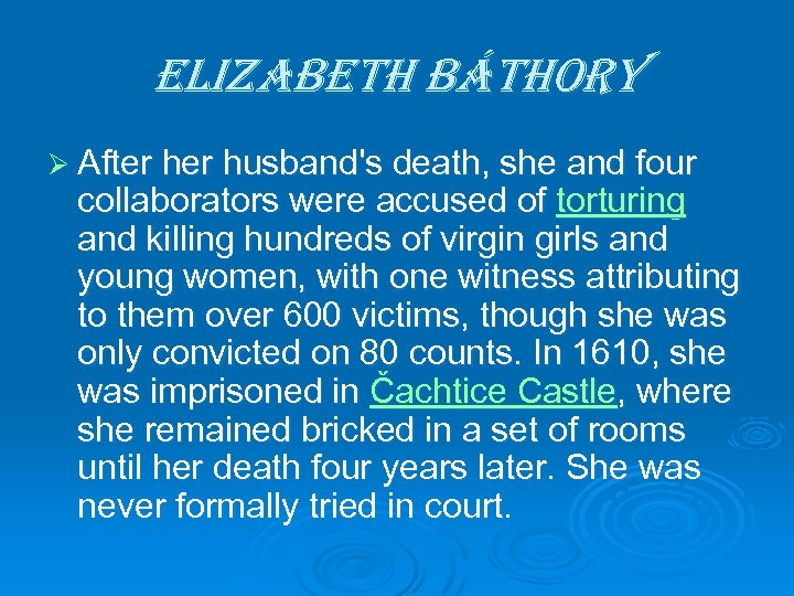 elizabeth báthory Ø After husband's death, she and four collaborators were accused of torturing