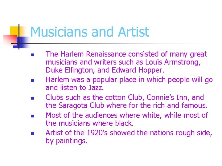 Musicians and Artist n n n The Harlem Renaissance consisted of many great musicians