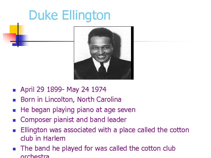 Duke Ellington n n n April 29 1899 - May 24 1974 Born in