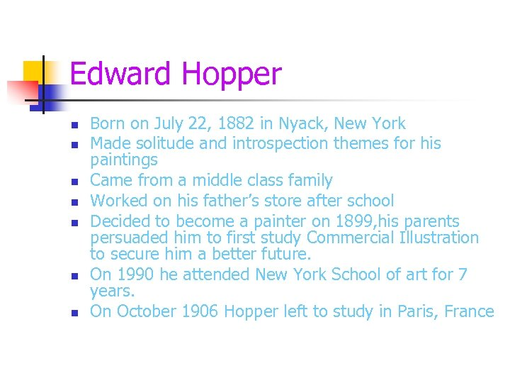 Edward Hopper n n n n Born on July 22, 1882 in Nyack, New
