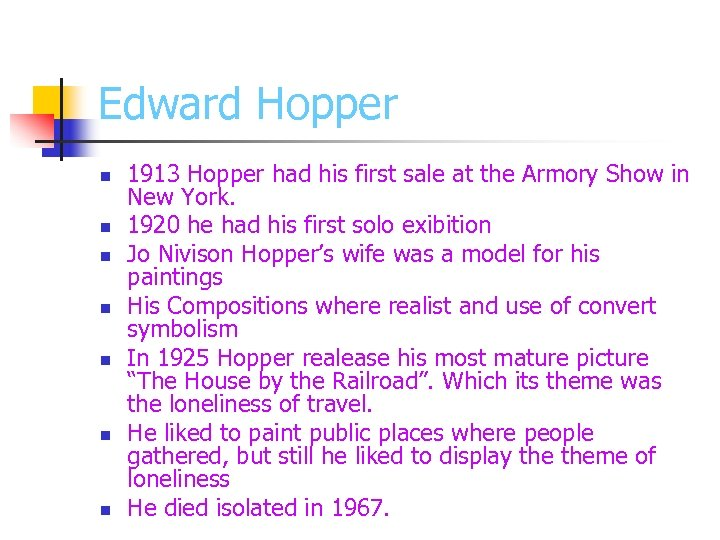 Edward Hopper n n n n 1913 Hopper had his first sale at the