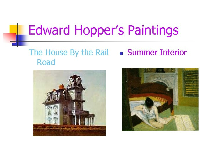 Edward Hopper's Paintings The House By the Rail Road n Summer Interior