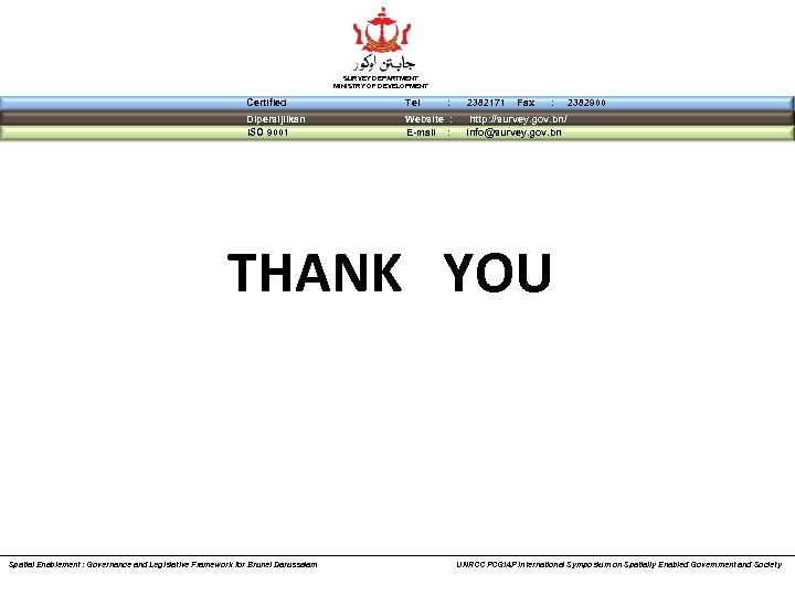 SURVEY DEPARTMENT MINISTRY OF DEVELOPMENT Certified Tel Dipersijilkan ISO 9001 Website : E-mail :