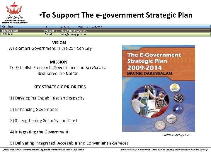 SURVEY DEPARTMENT MINISTRY OF DEVELOPMENT • To Support The e-government Strategic Plan Certified Tel