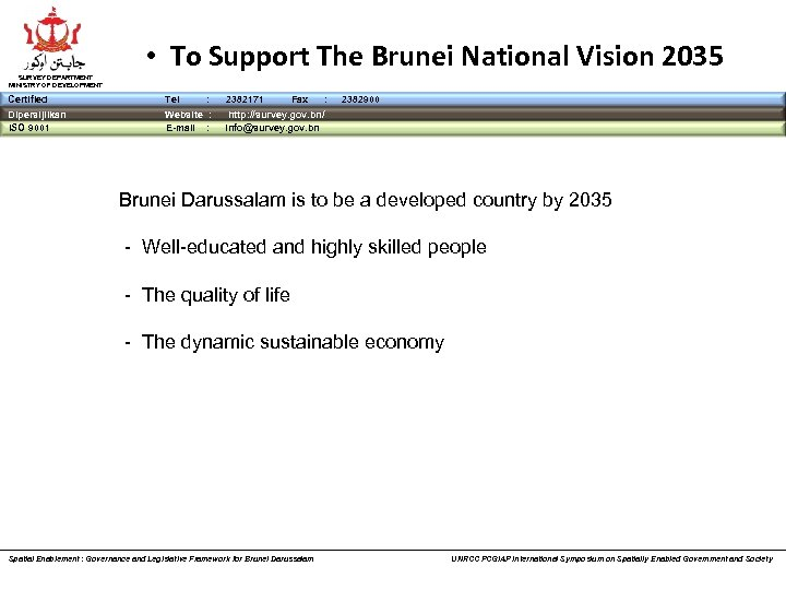 SURVEY DEPARTMENT MINISTRY OF DEVELOPMENT • To Support The Brunei National Vision 2035 Certified