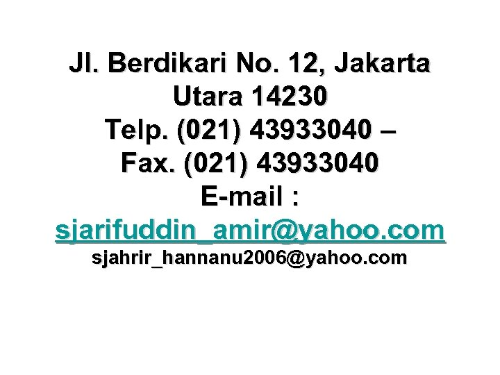 Jl. Berdikari No. 12, Jakarta Utara 14230 Telp. (021) 43933040 – Fax. (021) 43933040