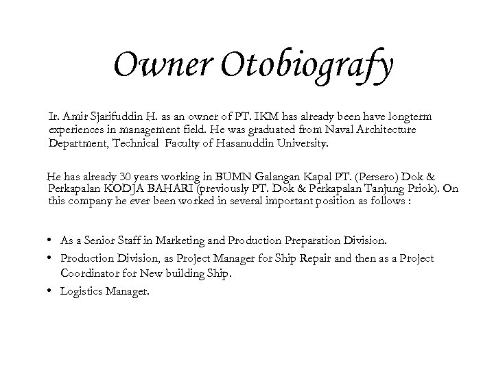 Owner Otobiografy Ir. Amir Sjarifuddin H. as an owner of PT. IKM has already