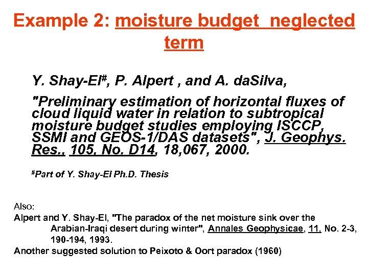 Example 2: moisture budget neglected term Y. Shay-El#, P. Alpert , and A. da.