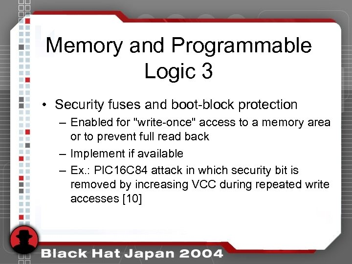 Memory and Programmable Logic 3 • Security fuses and boot-block protection – Enabled for