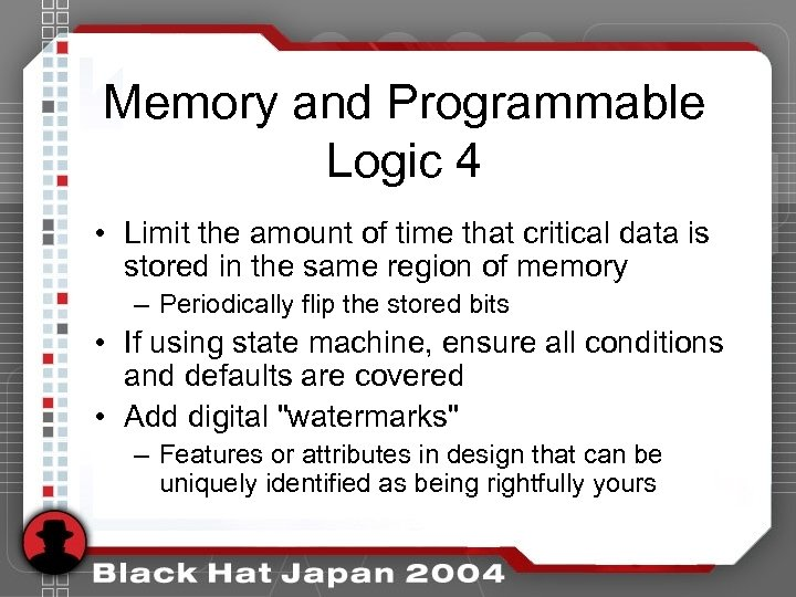 Memory and Programmable Logic 4 • Limit the amount of time that critical data