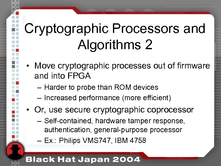 Cryptographic Processors and Algorithms 2 • Move cryptographic processes out of firmware and into