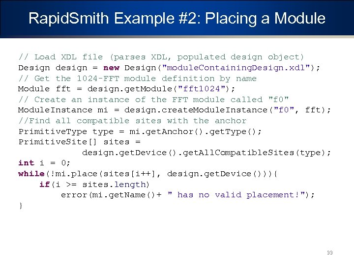 Rapid. Smith Example #2: Placing a Module // Load XDL file (parses XDL, populated
