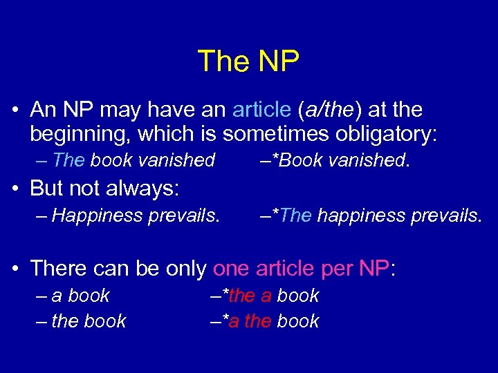 The NP • An NP may have an article (a/the) at the beginning, which