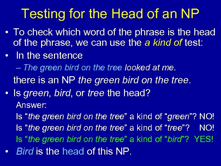 Testing for the Head of an NP • To check which word of the