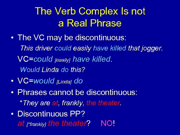 The Verb Complex Is not a Real Phrase • The VC may be discontinuous:
