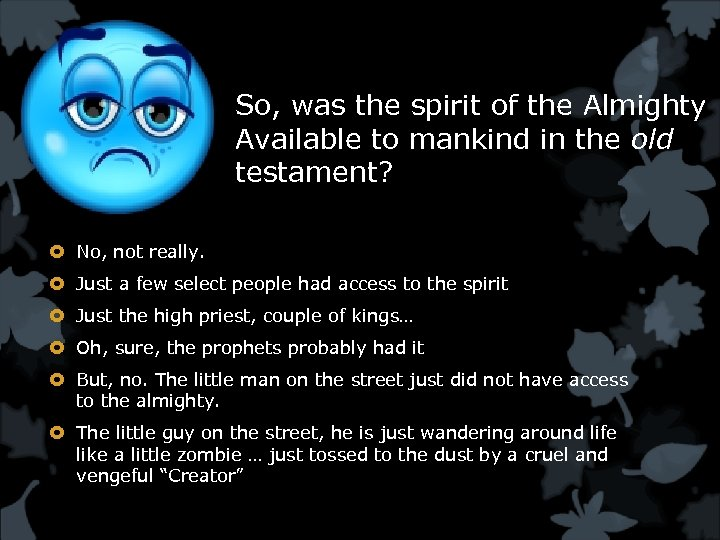 So, was the spirit of the Almighty Available to mankind in the old testament?