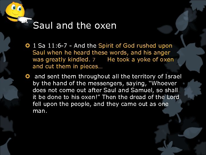 Saul and the oxen 1 Sa 11: 6 -7 - And the Spirit of