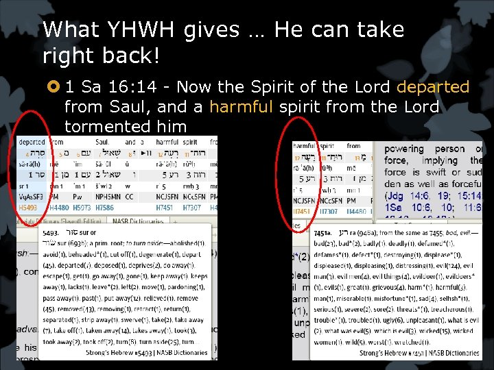 What YHWH gives … He can take right back! 1 Sa 16: 14 -