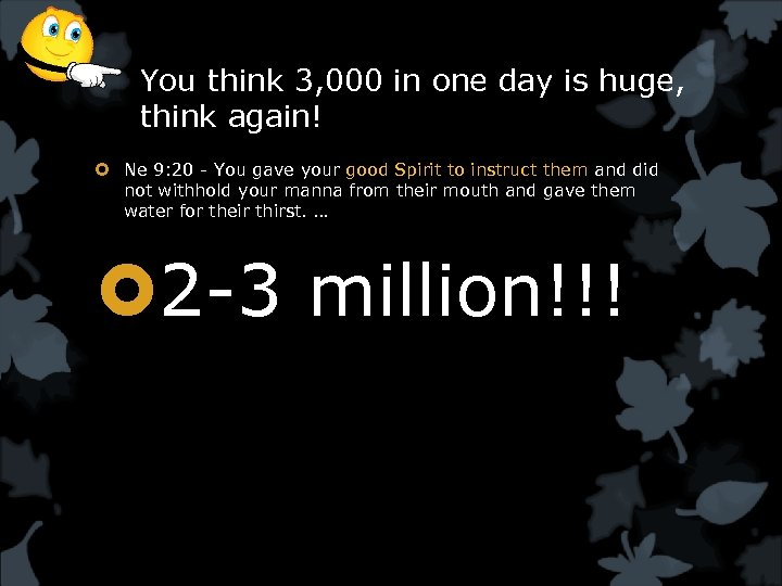 You think 3, 000 in one day is huge, think again! Ne 9: 20