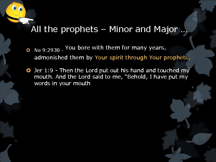 All the prophets – Minor and Major … Ne 9: 2930 - You bore