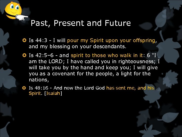 Past, Present and Future Is 44: 3 - I will pour my Spirit upon