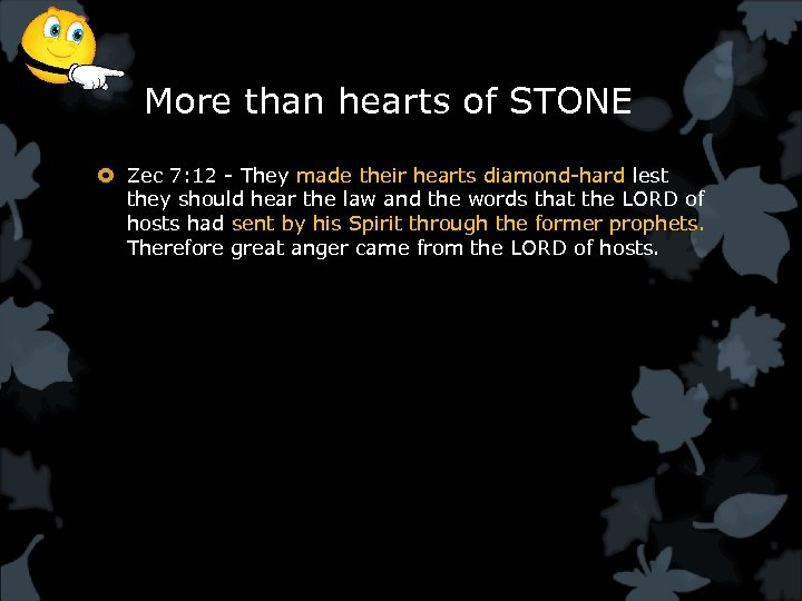 More than hearts of STONE Zec 7: 12 - They made their hearts diamond-hard