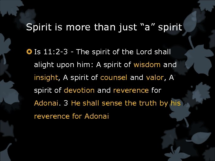 """Spirit is more than just """"a"""" spirit Is 11: 2 -3 - The spirit"""