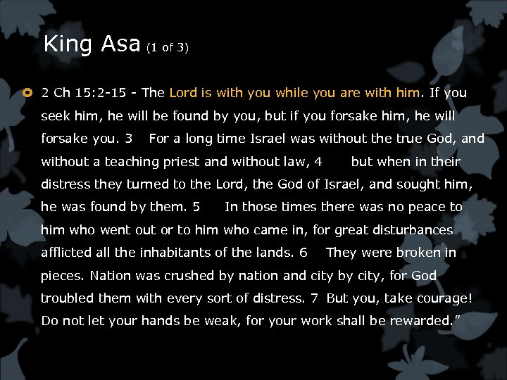King Asa (1 of 3) 2 Ch 15: 2 -15 - The Lord is