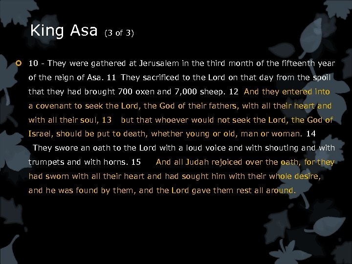 King Asa (3 of 3) 10 - They were gathered at Jerusalem in the