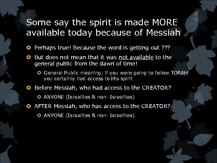 Some say the spirit is made MORE available today because of Messiah Perhaps true!