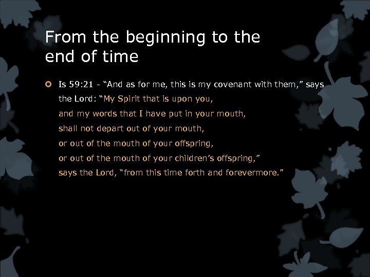 """From the beginning to the end of time Is 59: 21 - """"And as"""