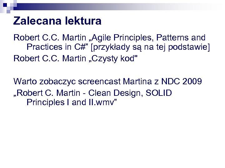 "Zalecana lektura Robert C. C. Martin ""Agile Principles, Patterns and Practices in C#"" [przykłady"