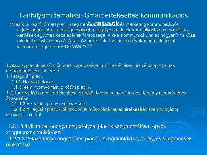 Tanfolyami tematika- Smart értékesítés kommunikációs Mi és ki a piac? Smart piaci szegmensek áttekintése