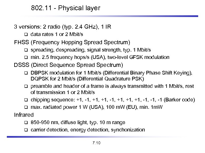 802. 11 - Physical layer 3 versions: 2 radio (typ. 2. 4 GHz), 1