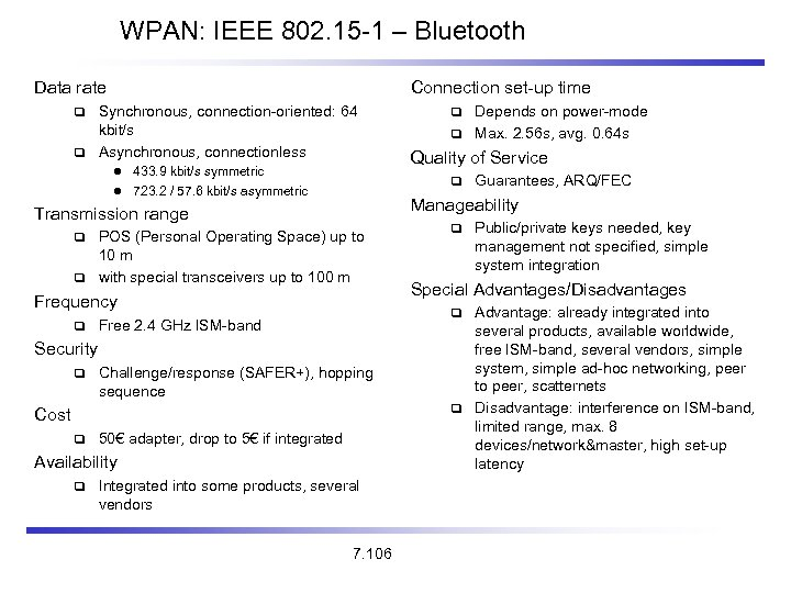 WPAN: IEEE 802. 15 -1 – Bluetooth Data rate Connection set-up time Synchronous, connection-oriented: