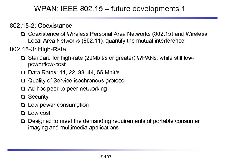 WPAN: IEEE 802. 15 – future developments 1 802. 15 -2: Coexistance Coexistence of
