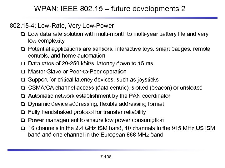 WPAN: IEEE 802. 15 – future developments 2 802. 15 -4: Low-Rate, Very Low-Power